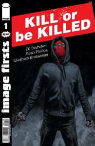 Image Firsts: Kill or be Killed #1